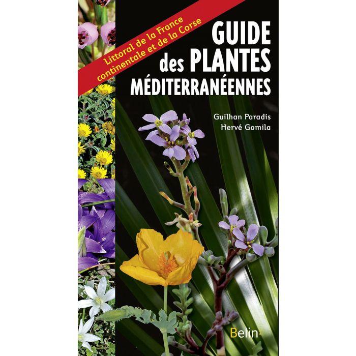 Guide des plantes méditerranéennes - Littoral de la France continentale et de la Corse