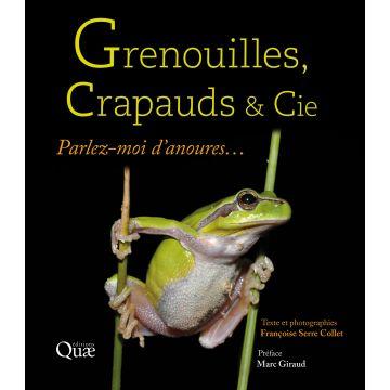 Grenouilles, crapauds & Cie